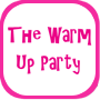 The Warm Up Party